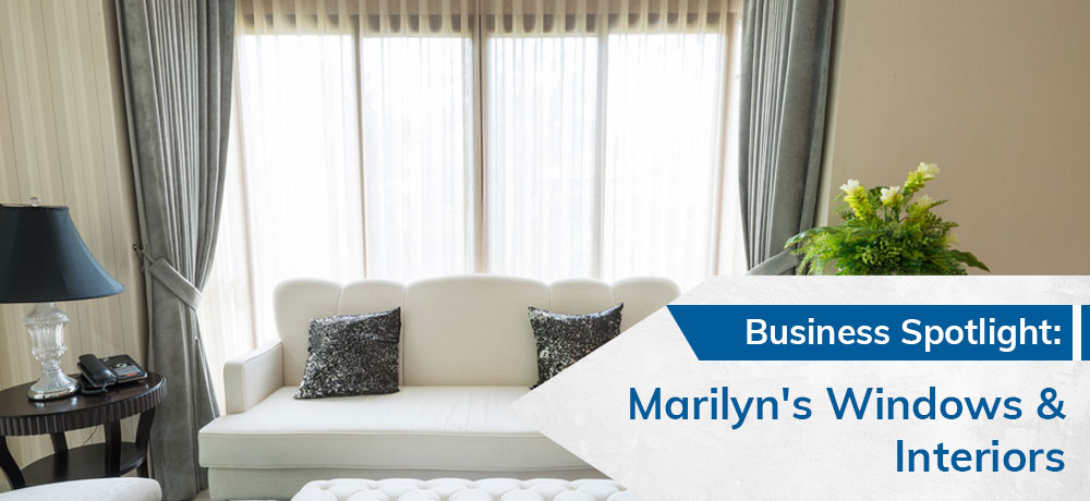 Business Spotlight: Marilyn's Windows & Interiors
