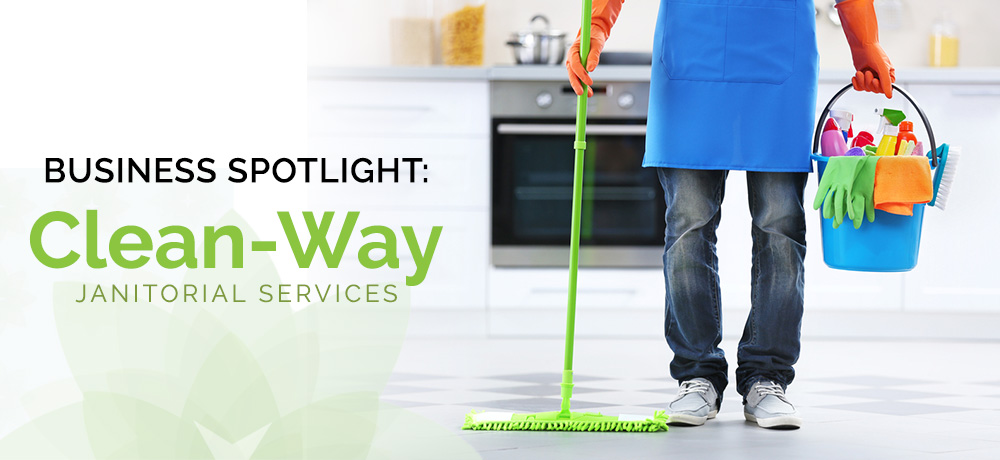 Business Spotlight: Clean-Way Janitorial Services