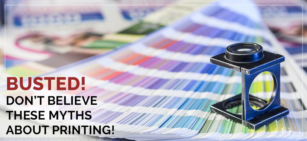 Busted! Don't Believe These Myths About Printing!