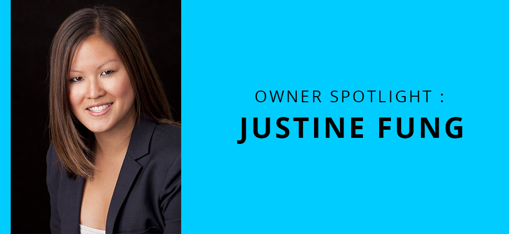 Owner Spotlight : Justine Fung