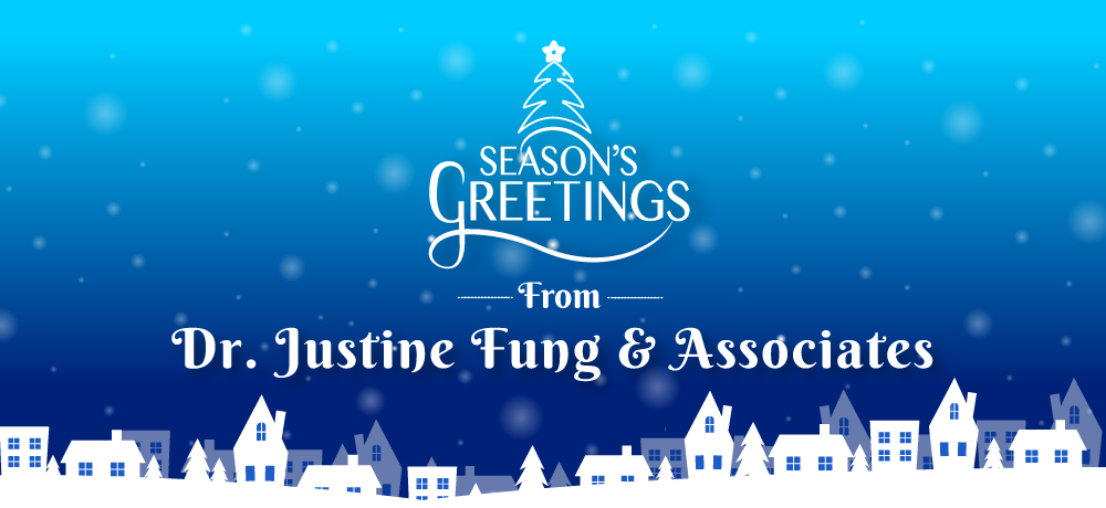 Season's Greetings from Dr. Justine Fung & Associates