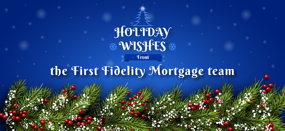 Season's Greetings from the First Fidelity Mortgage team