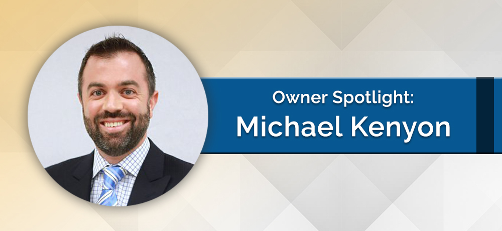 Owner Spotlight: Michael Kenyon