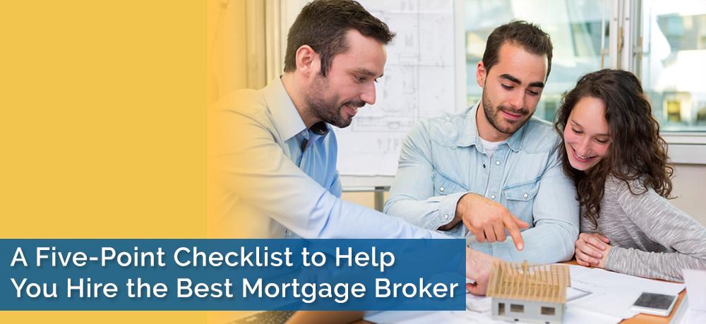 A Five-Point Checklist to Help You Hire the Best Mortgage Broker