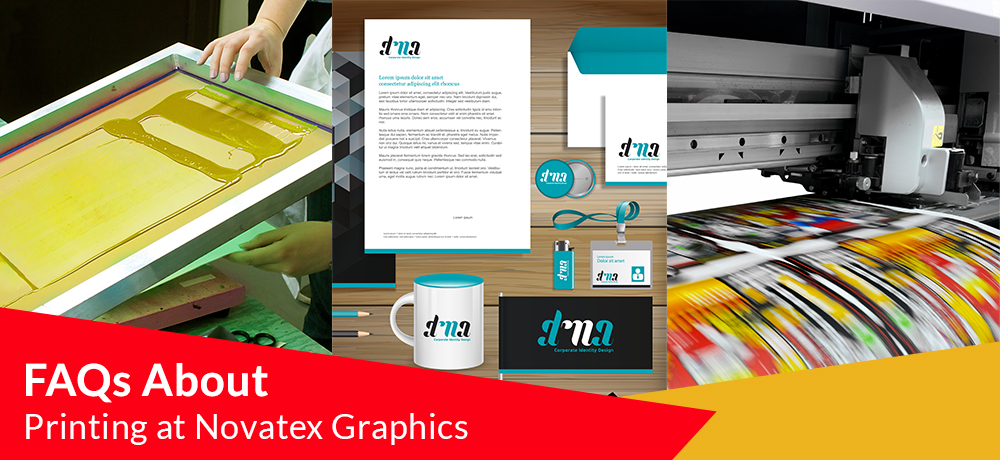 FAQs About Printing at Novatex Graphics