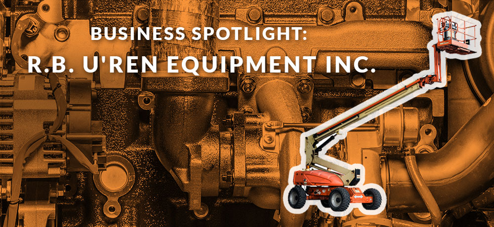 Business Spotlight: R.B. U'Ren Equipment Inc.