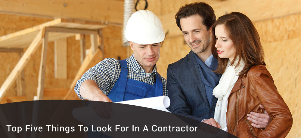 Top Five Things To Look For In A Contractor