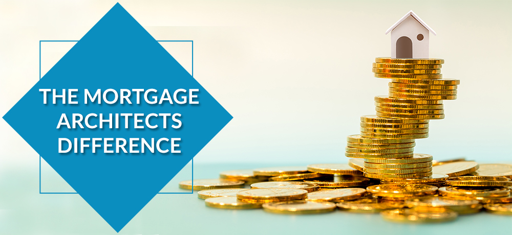 The Mortgage Architects Difference