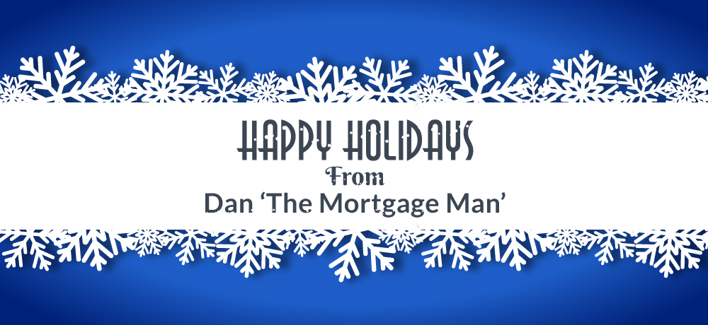 Season's Greetings from Dan 'The Mortgage Man'