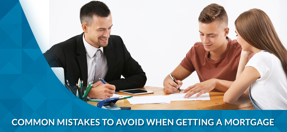Common Mistakes to Avoid When Getting a Mortgage