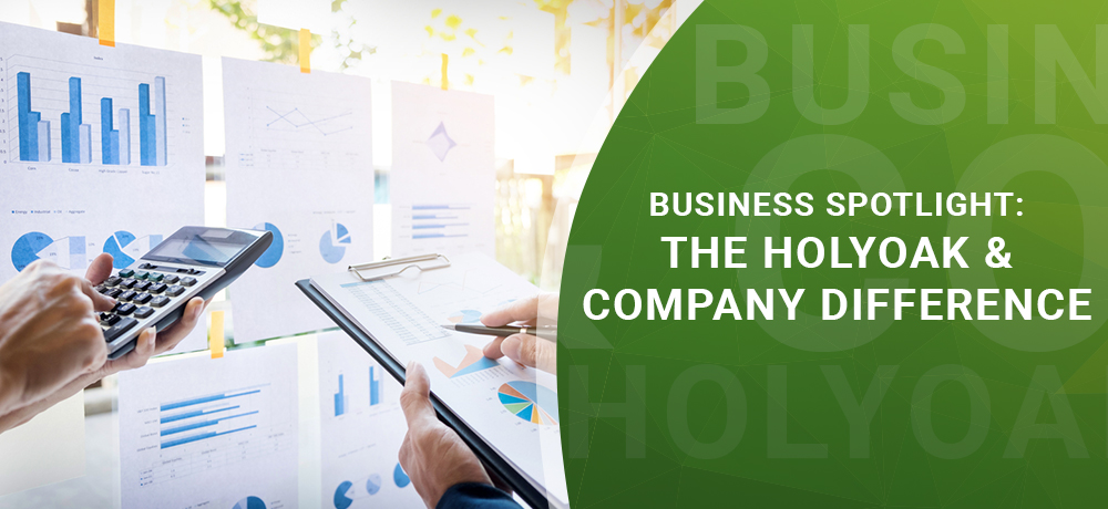 Business Spotlight: The Holyoak & Company Difference