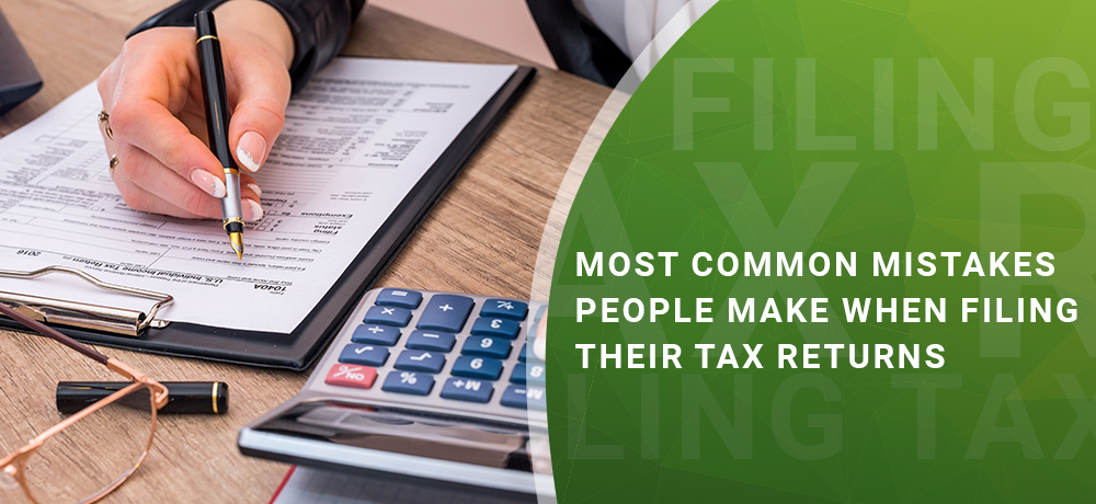 Most Common Mistakes People Make When Filing Their Tax Returns