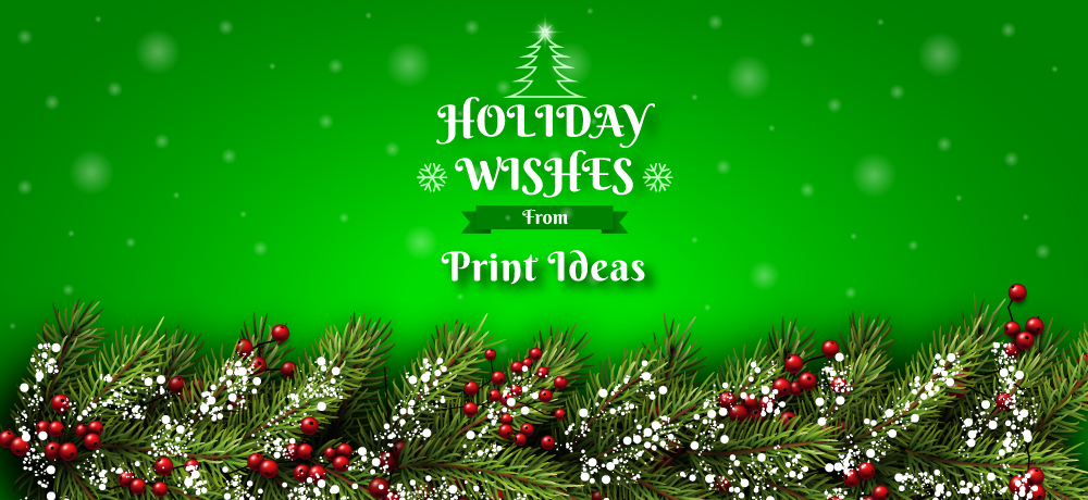 Season's Greetings from Print Ideas