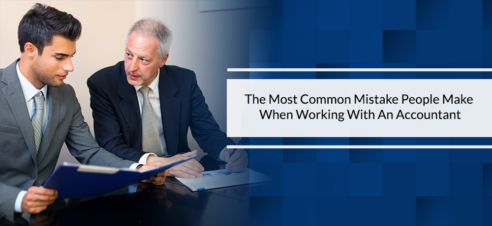 The Most Common Mistake People Make When Working With An Accountant