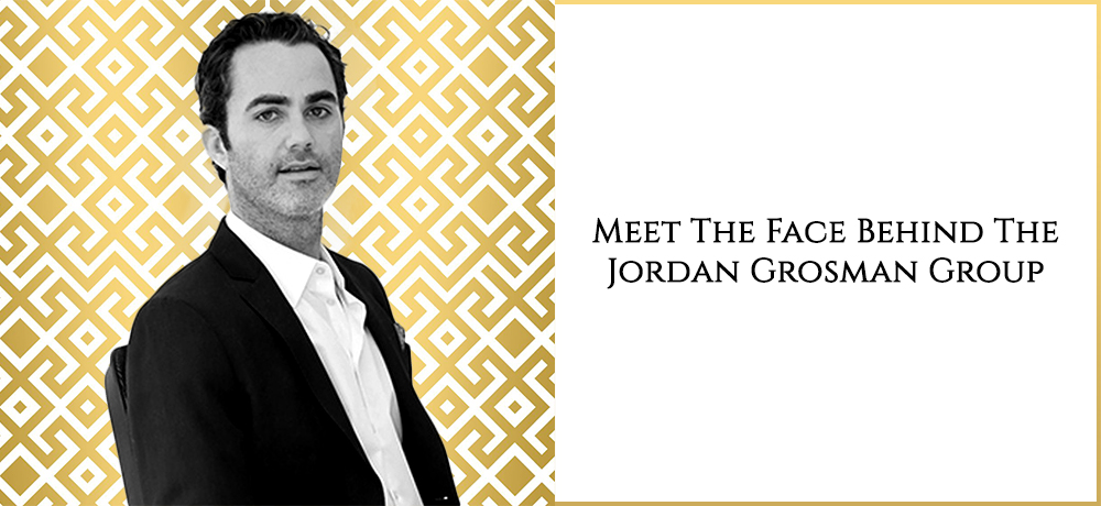 Meet The Face Behind The Jordan Grosman Group