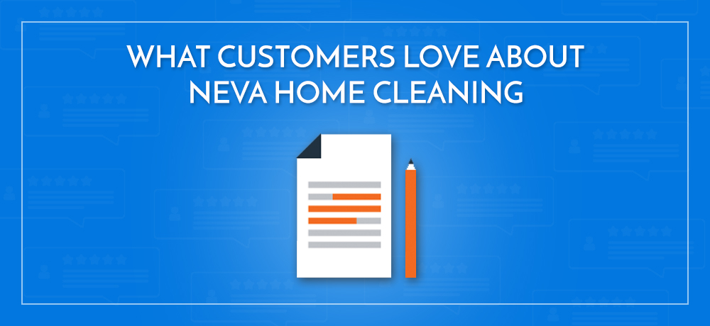 What Customers Love About Neva Home Cleaning