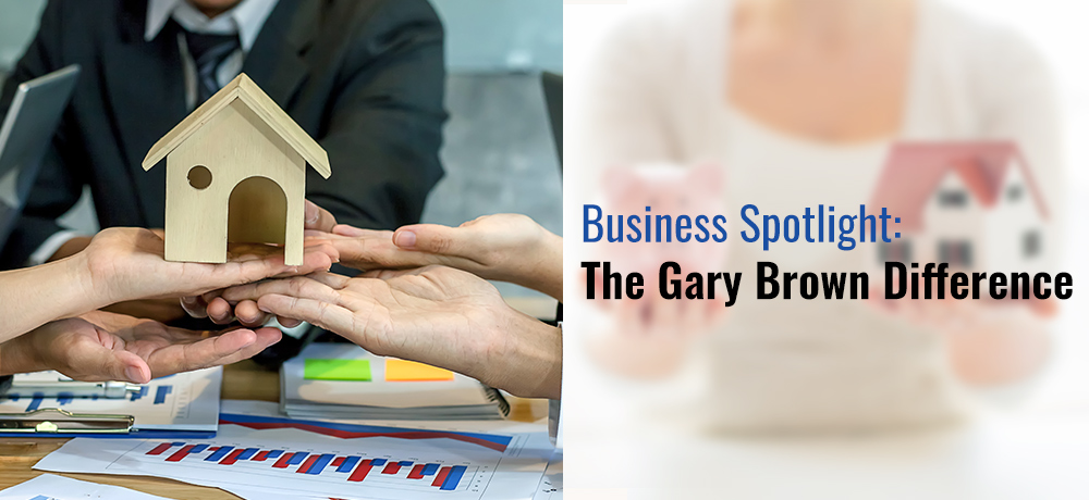 Business Spotlight: The Gary Brown Difference