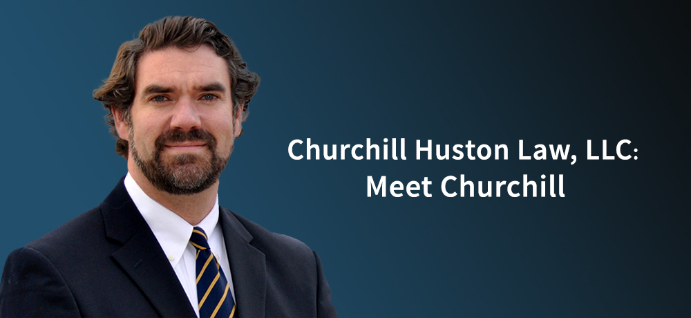 Churchill Huston Law, LLC: Meet Churchill