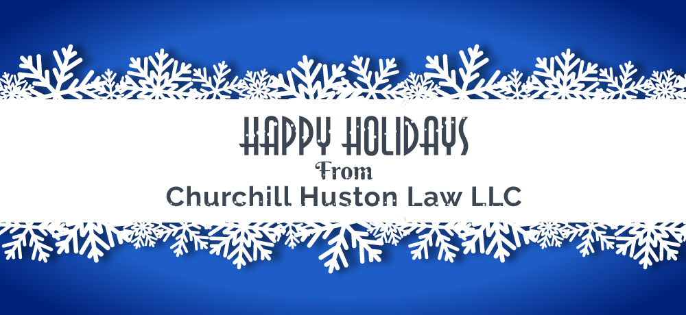 Season's Greetings from Churchill Huston Law LLC