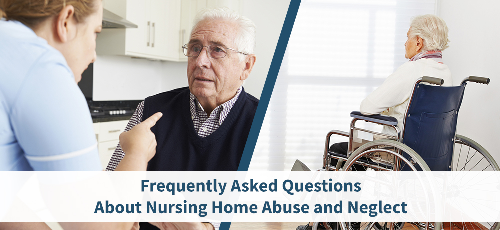 Frequently Asked Questions About Nursing Home Abuse and Neglect
