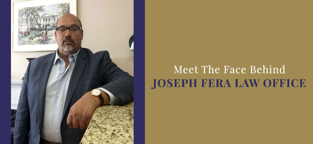 Meet The Face Behind Joseph Fera Law Office