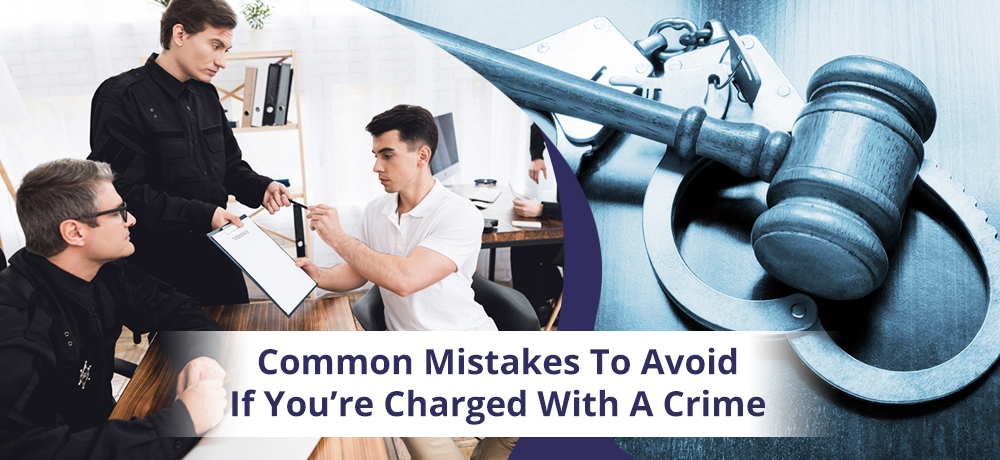 Common Mistakes To Avoid If You're Charged With A Crime