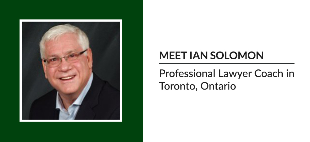 Meet Ian Solomon - Professional Lawyer Coach in Toronto, Ontario
