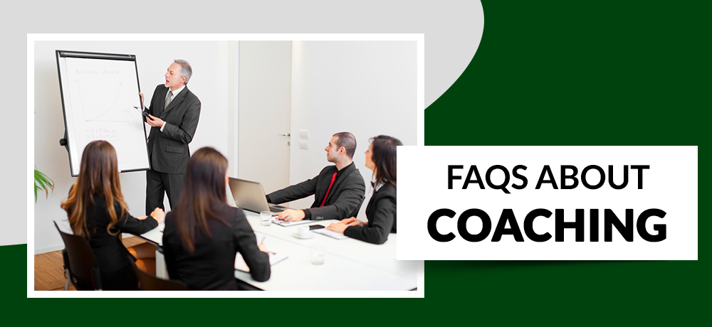Frequently Asked Questions About Coaching