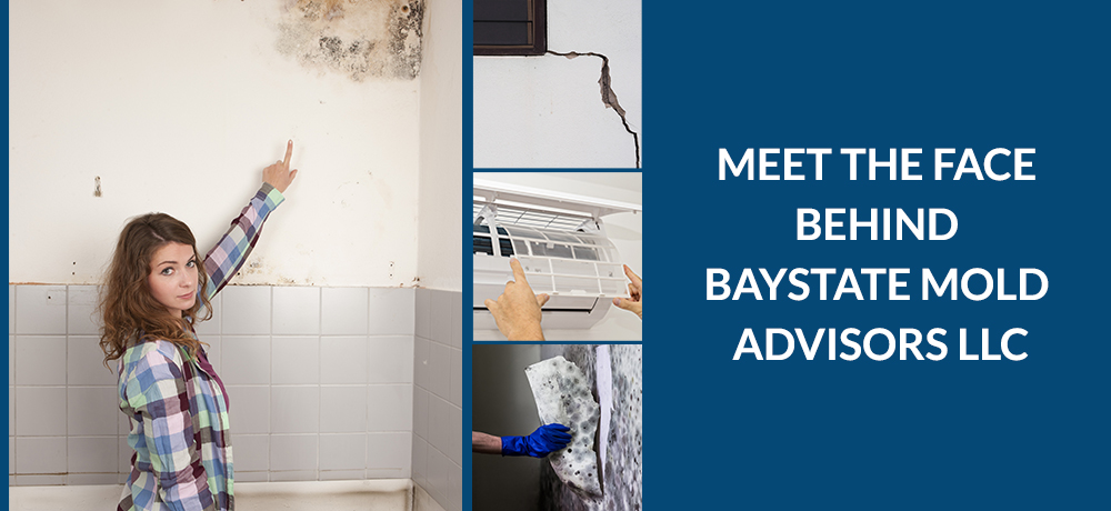 Meet The Face Behind Baystate Mold Advisors LLC