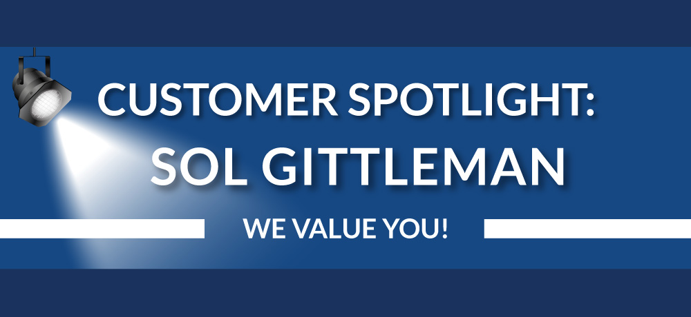 Customer Spotlight: Sol Gittleman