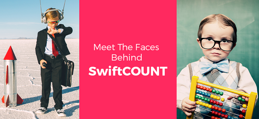 Meet The Faces Behind SwiftCOUNT