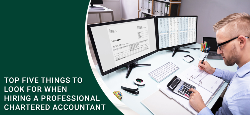 Top Five Things to Look for When Hiring a Professional Chartered Accountant