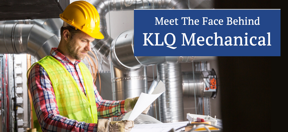 Meet The Face Behind KLQ Mechanical