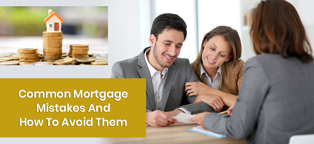 Common Mortgage Mistakes and How to Avoid Them
