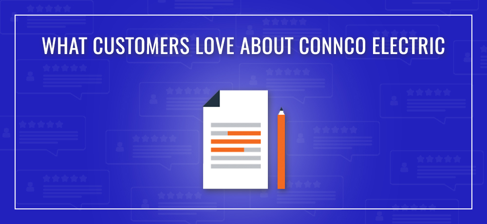 What Customers Love About Connco Electric