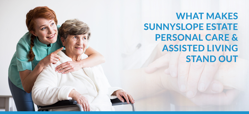 What Makes Sunnyslope Estate Personal Care & Assisted Living Stand Out