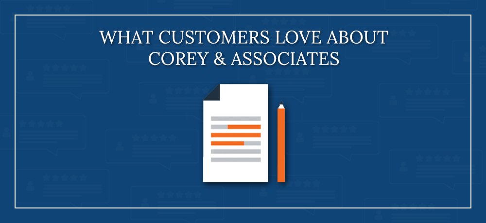 What Customers Love About Corey & Associates