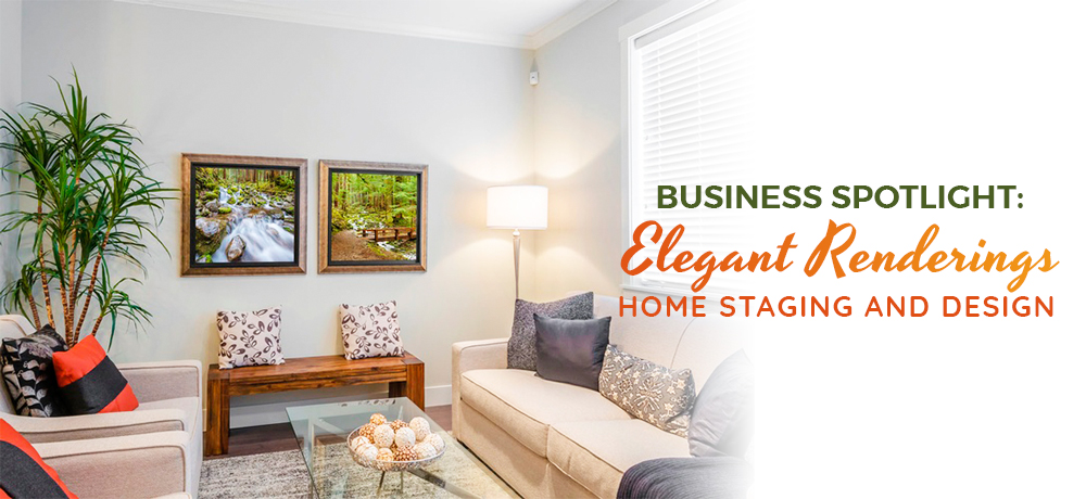 Business Spotlight: Elegant Renderings Home Staging And Design