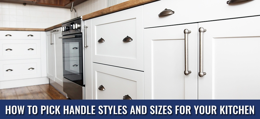 How to Pick Handle Styles and Sizes for Your Kitchen