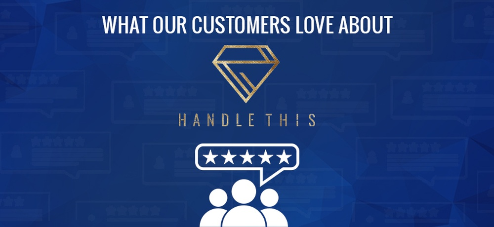 What Customers Love About Handle This
