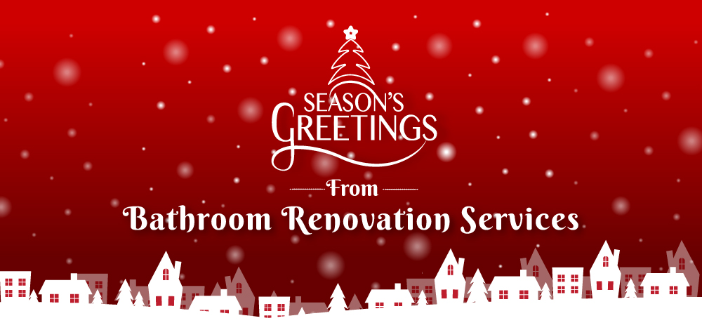 Season's Greetings from Bathroom Renovation Services