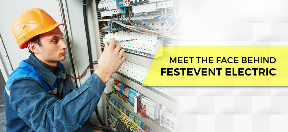 Meet The Face Behind Festevent Electric