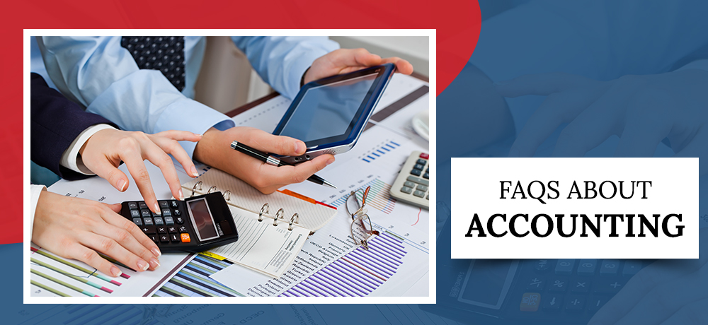 Frequently Asked Questions About Accounting