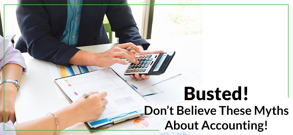 Busted! Don't Believe These Myths About Accounting!