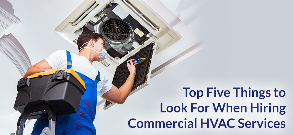 Top Five Things to Look For When Hiring Commercial HVAC Services
