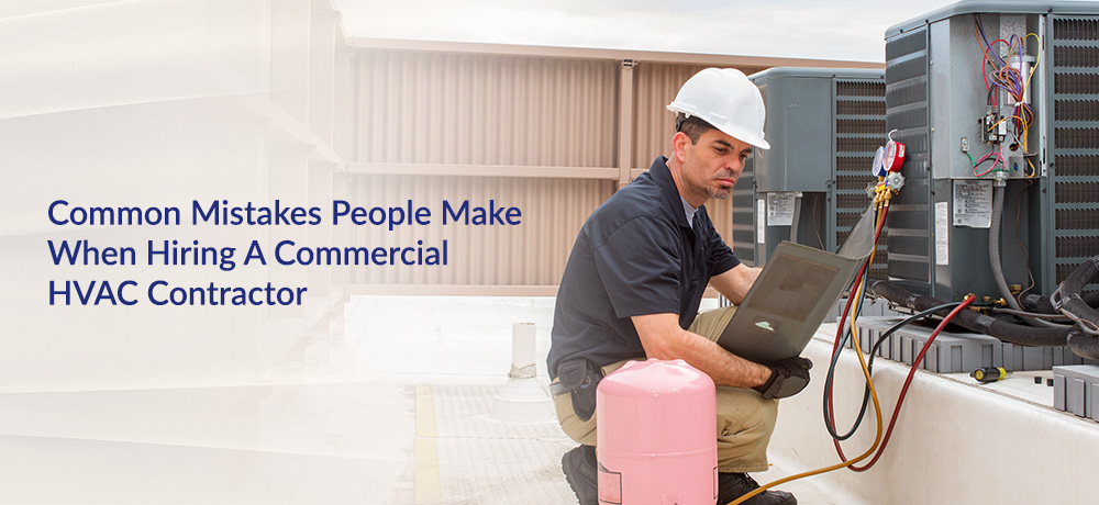 Common Mistakes People Make When Hiring A Commercial