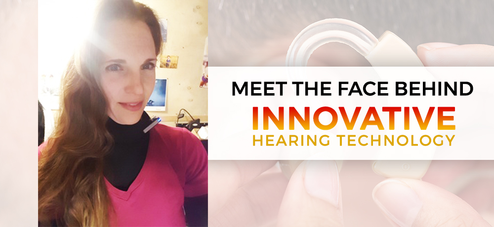 Meet The Face Behind Innovative Hearing Technology