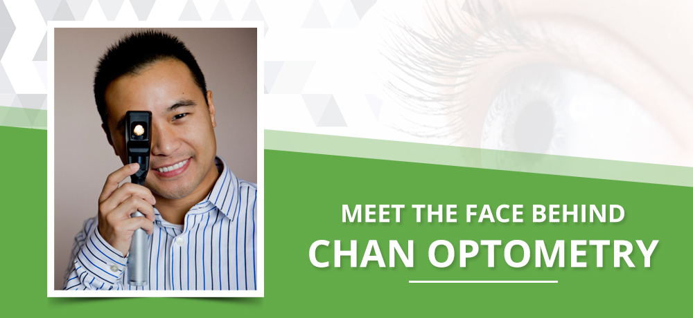 Meet The Face Behind Chan Optometry