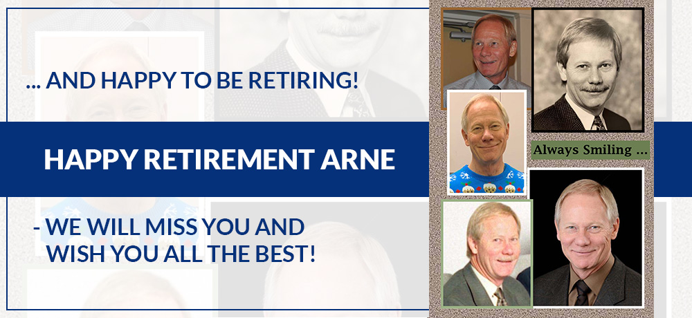 happy to be retiring! Happy retirement Arne - we will miss you and wish you all the best!