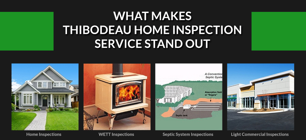 What Makes Thibodeau Home Inspection Service Stand Out